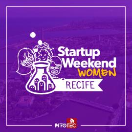 Startup Weekend Woman Recife abre inscrições para edição 2017